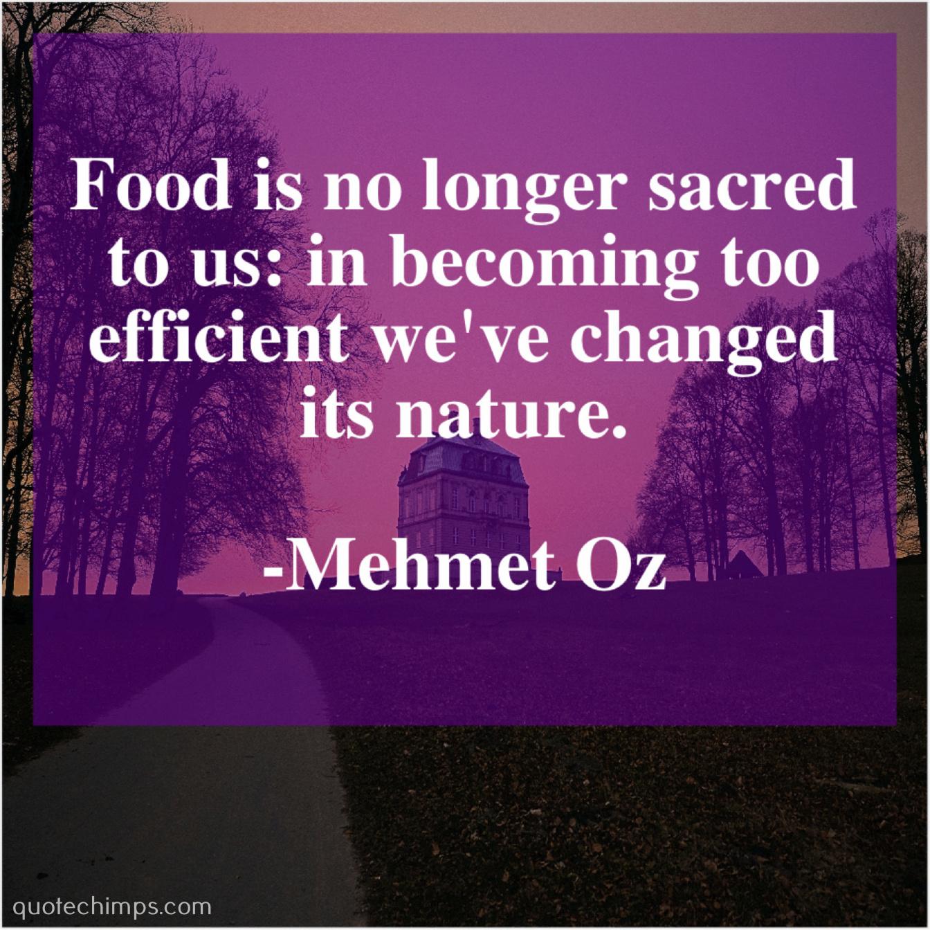 Mehmet Oz – Food is no longer sacred… |