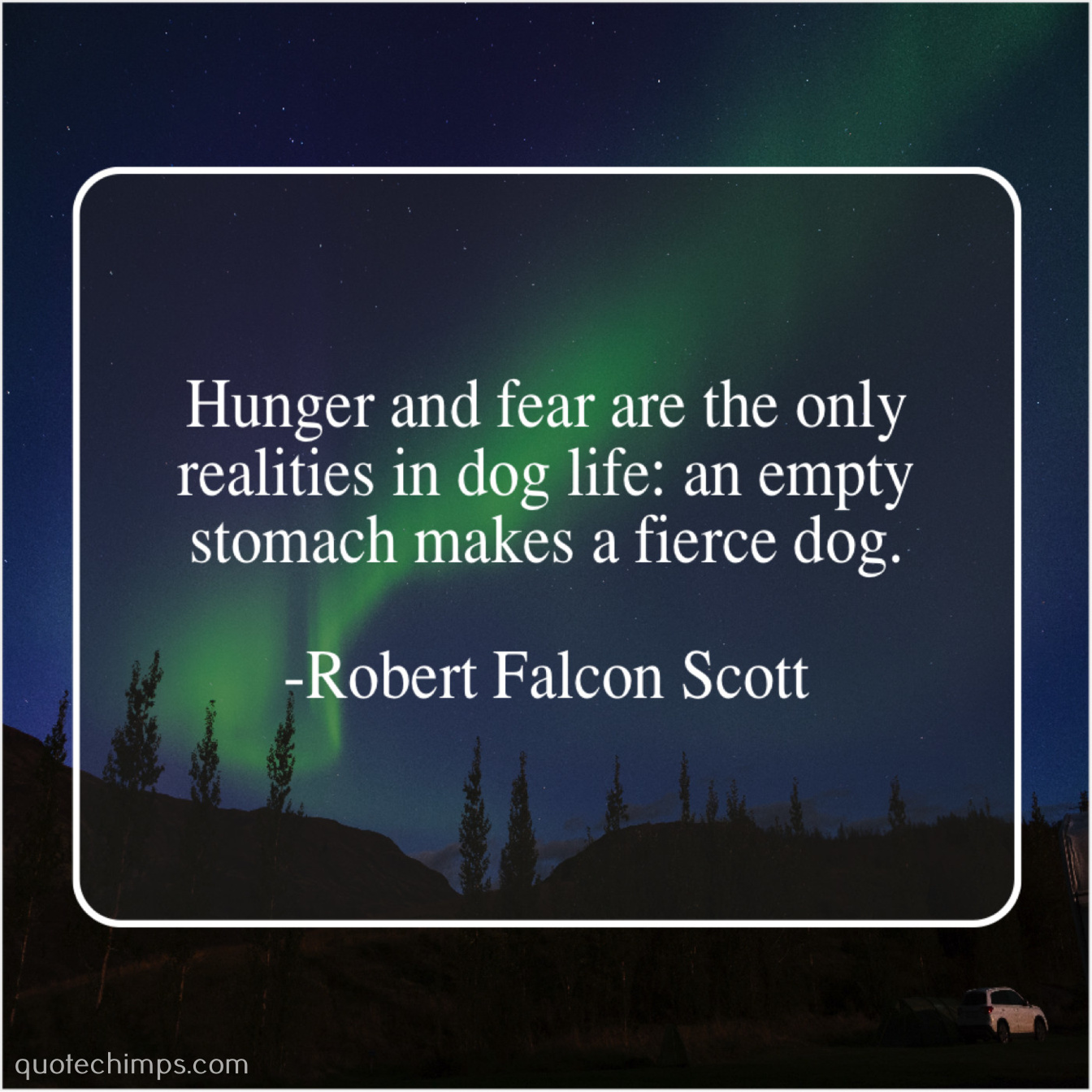 Robert Falcon Scott Hunger And Fear Are The