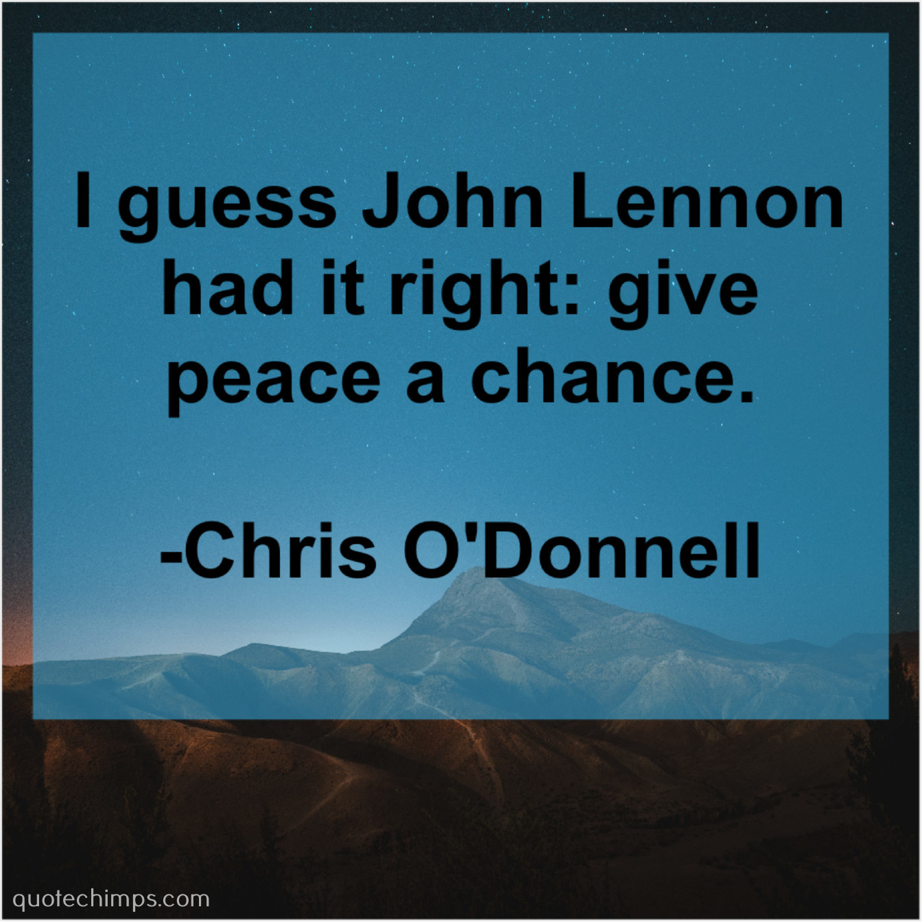 Chris Odonnell I Guess John Lennon Had Quote Chimps