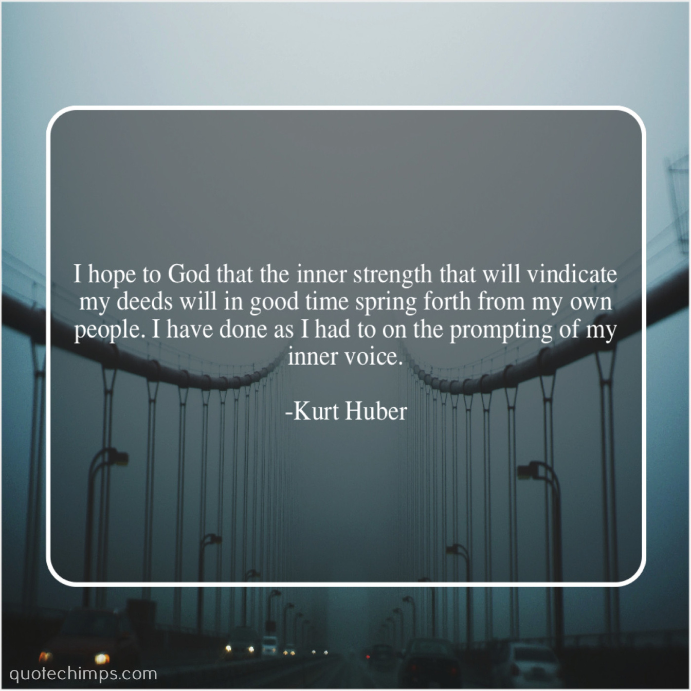 Kurt Huber – I hope to God that… |