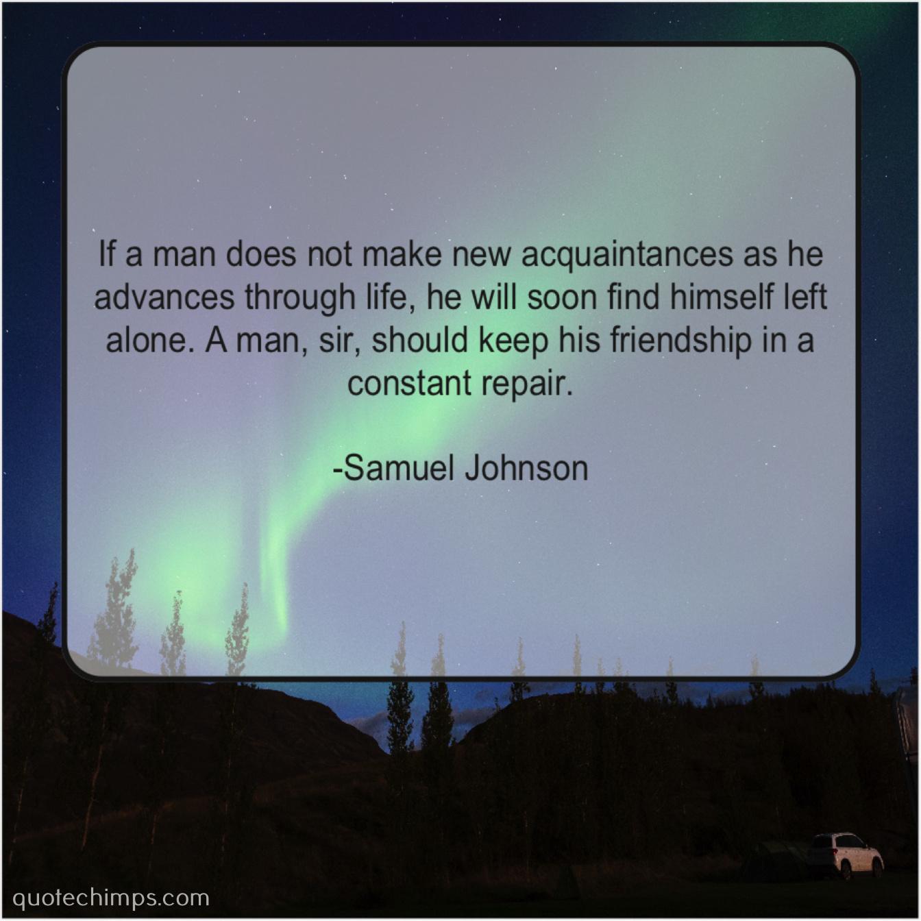 Samuel Johnson – If a man does not… |