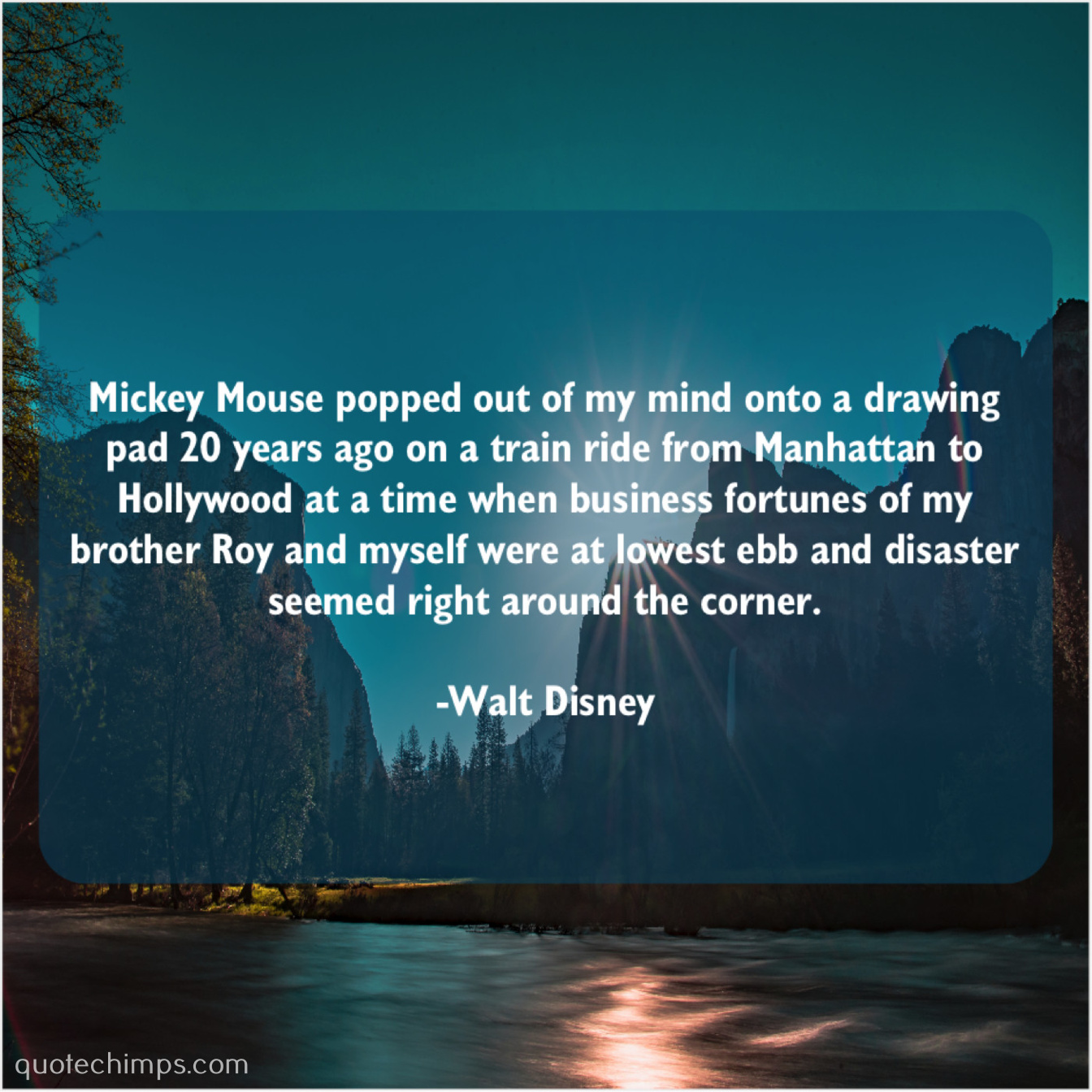 Walt Disney – Mickey Mouse popped out of… – Quote Chimps