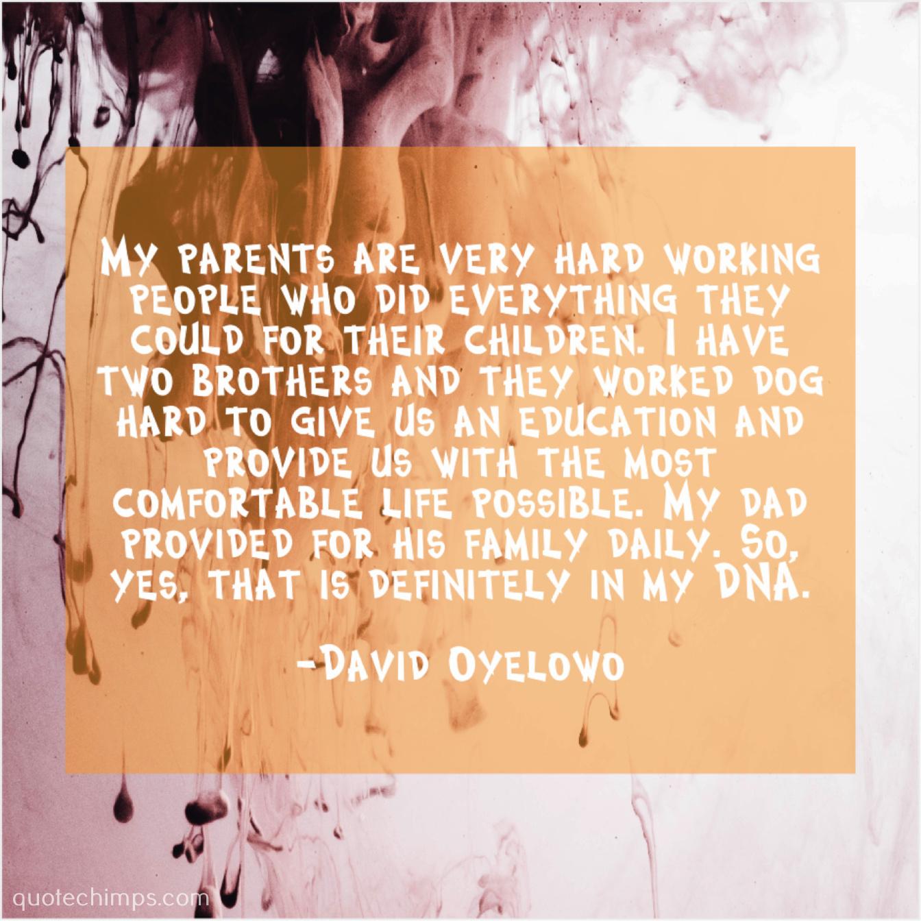 David Oyelowo – My parents are very hard… |