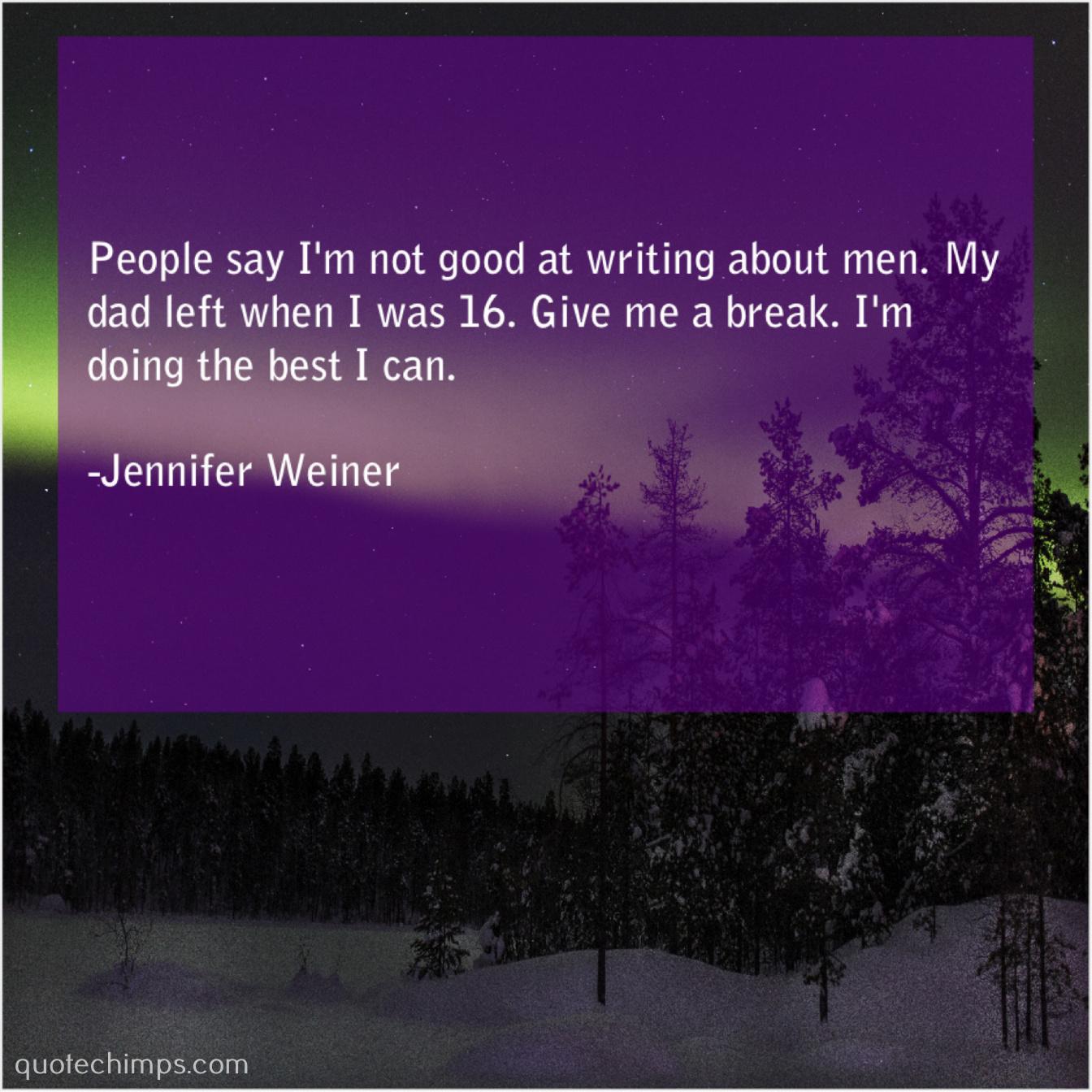 Jennifer Weiner – People say I'm not good… |