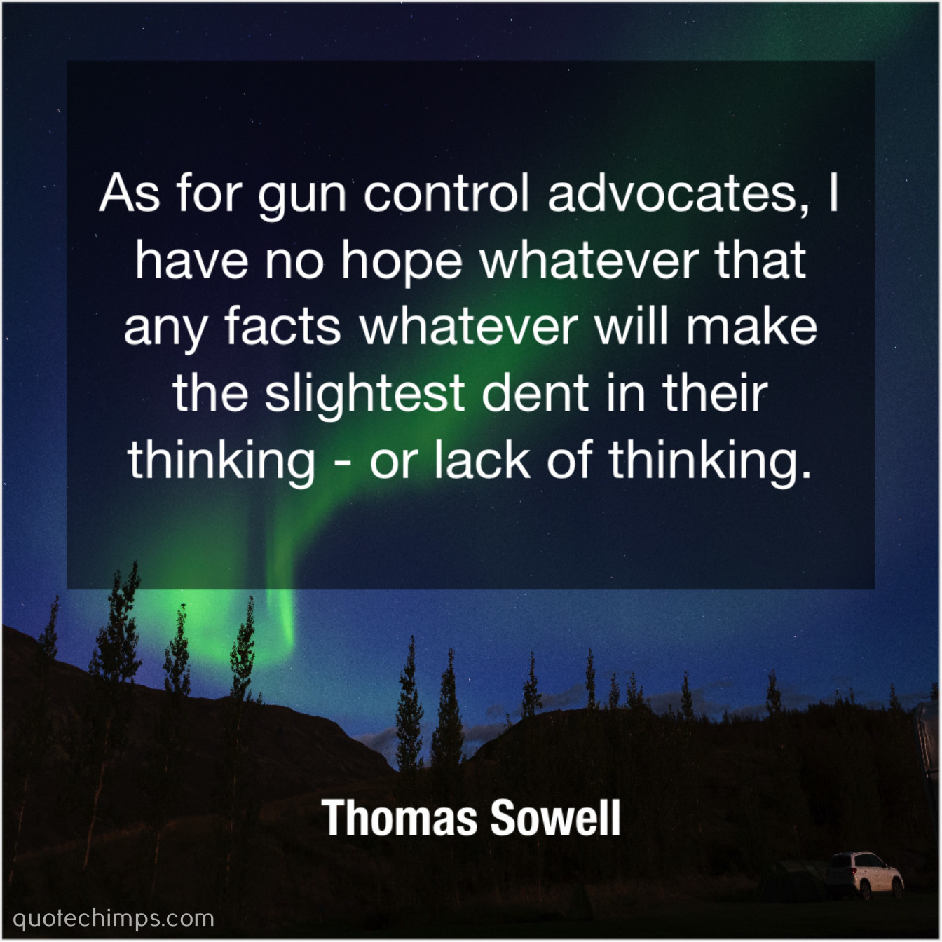 Thomas Sowell – As for gun control advocates… |