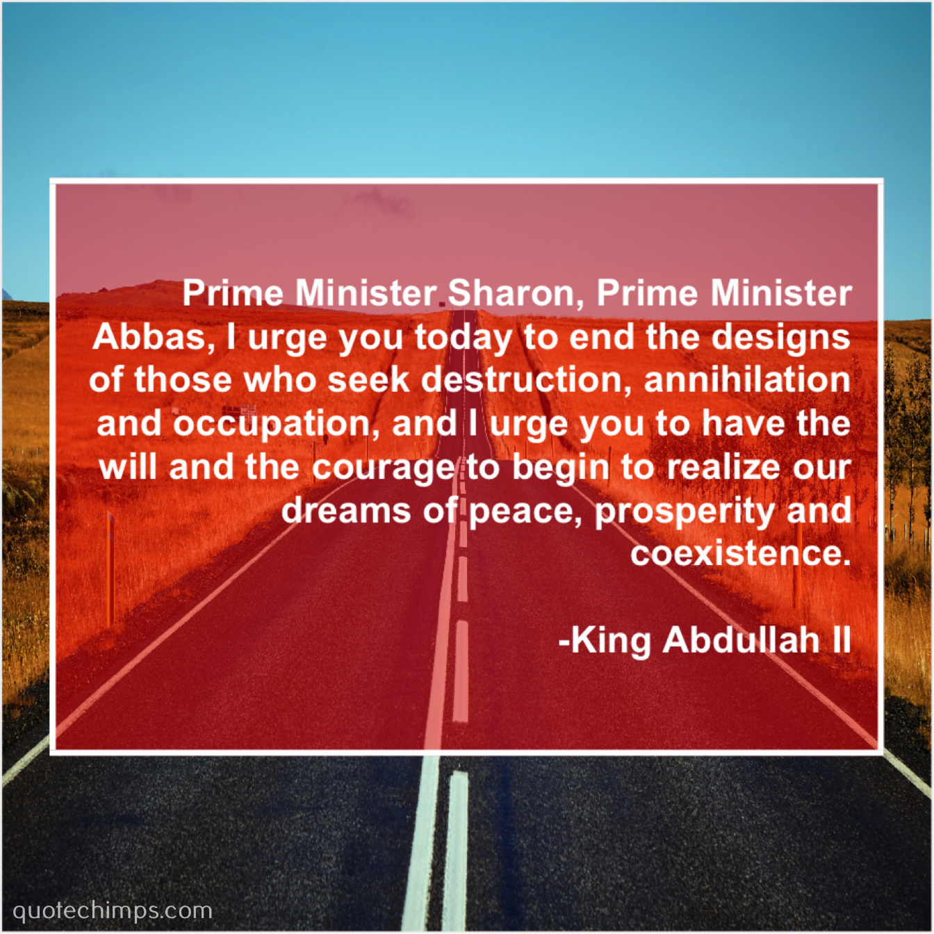 King Abdullah II – Prime Minister Sharon, Prime Minister…  