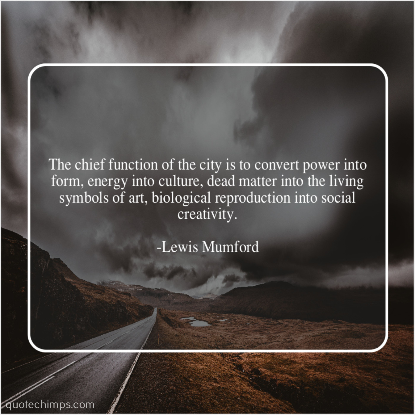 Top 100 Lewis Mumford Quotes | 2021 Edition | Free Images