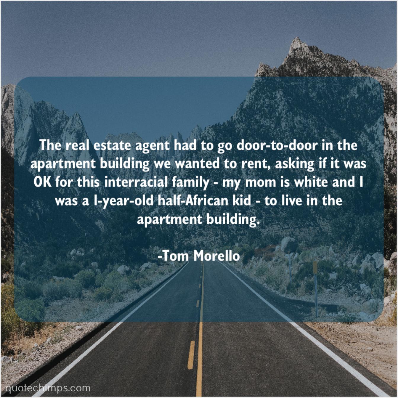 Tom Morello – The real estate agent had… – Quote Chimps