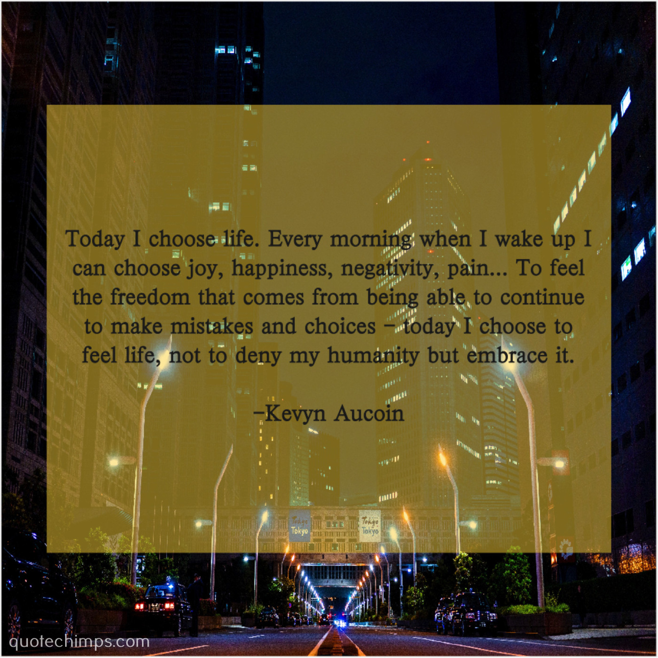 Kevyn Aucoin – Today I choose life. Every – Quote Chimps
