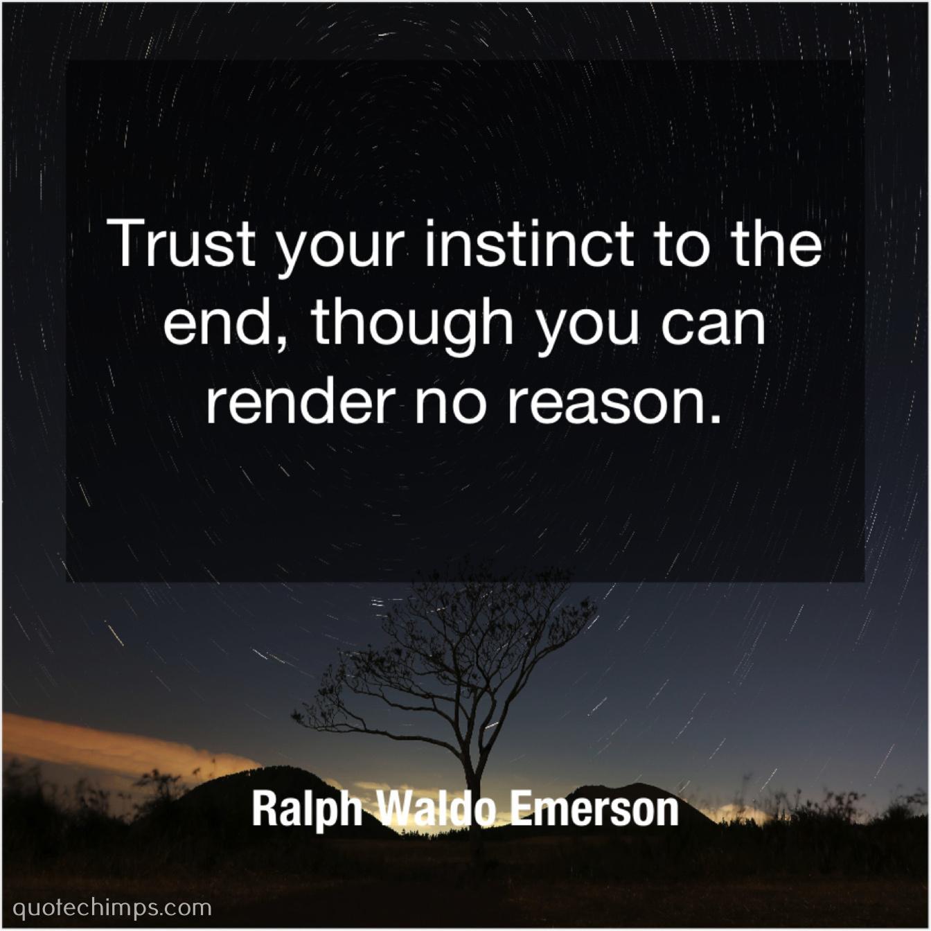 Ralph Waldo Emerson Trust Your Instinct To The