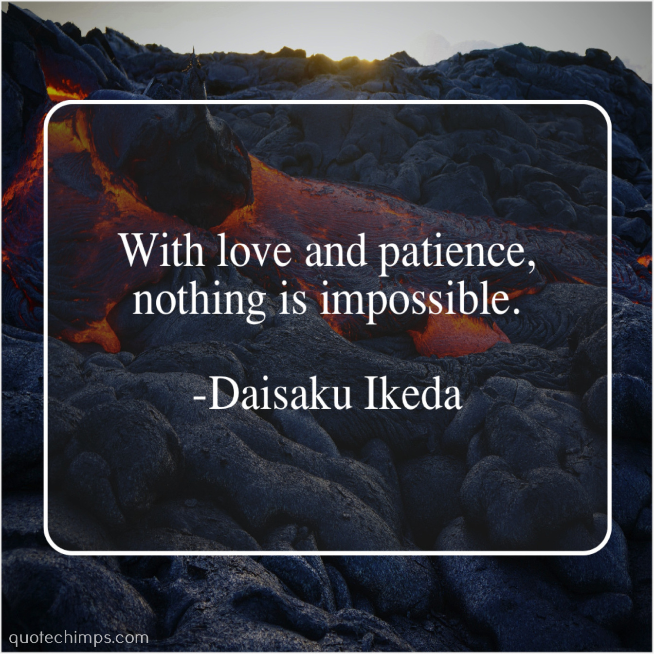 Daisaku Ikeda With Love And Patience Nothing Quote Chimps