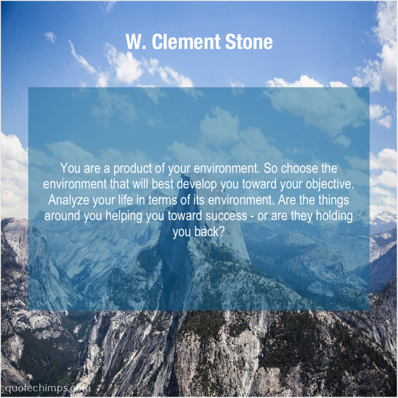 W Clement Stone You Are A Product Of
