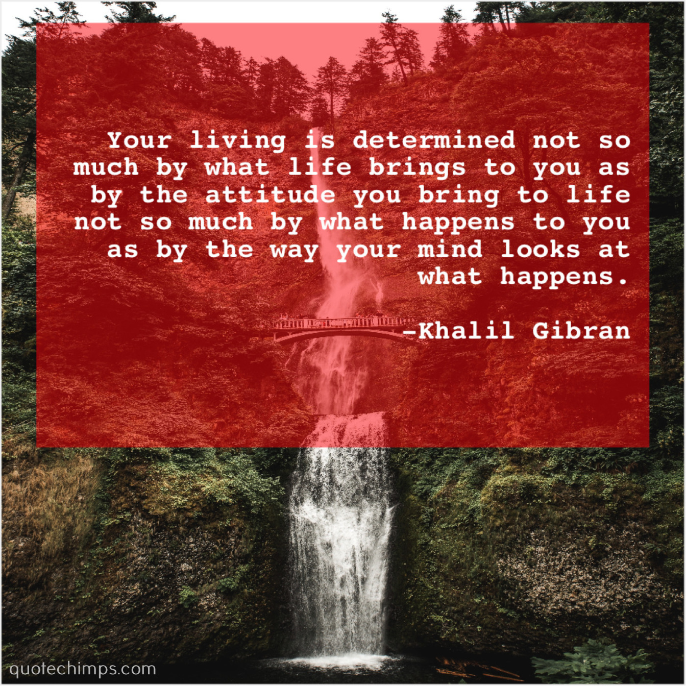 Khalil Gibran Your Living Is Determined Not Quote Chimps