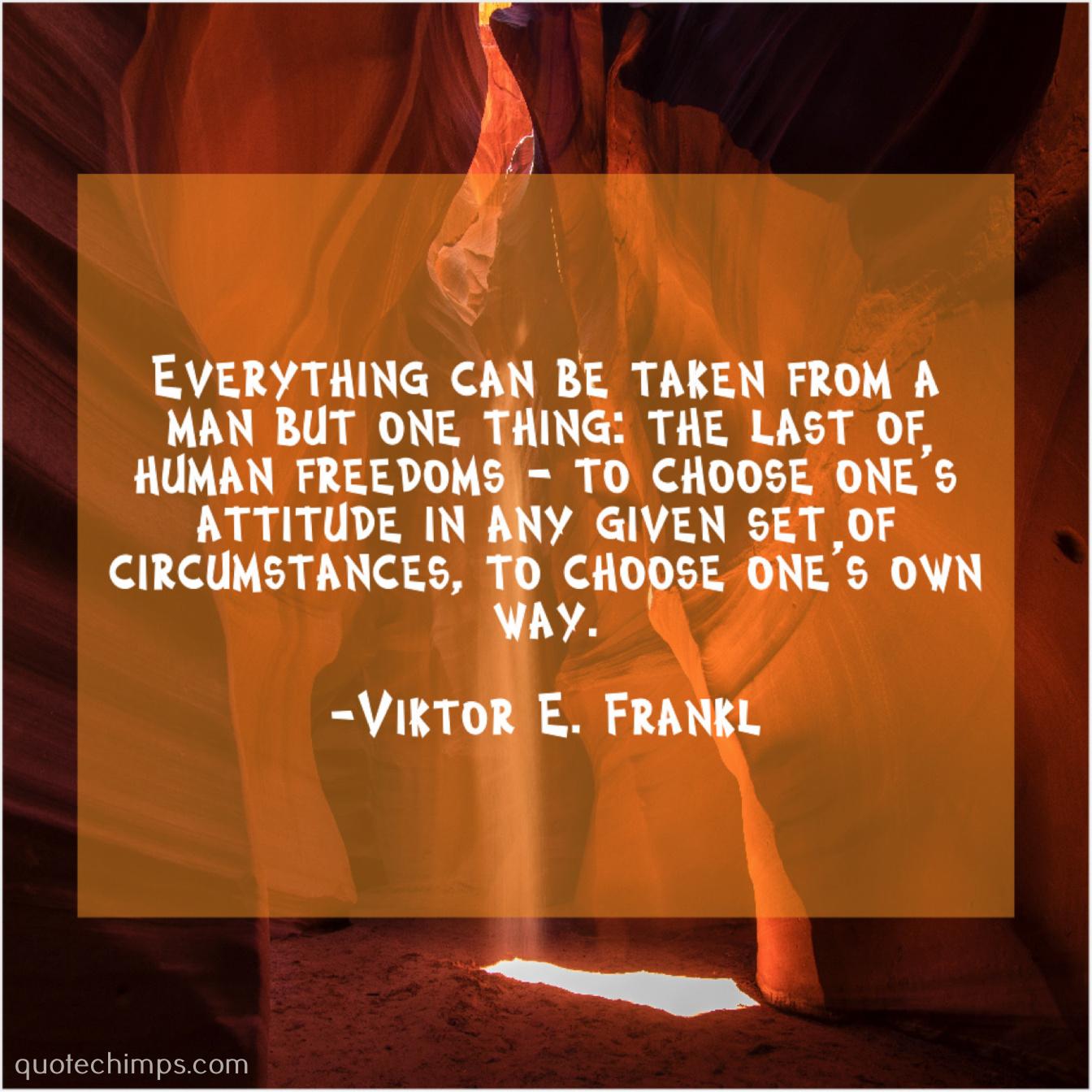 Viktor E Frankl Quote Chimps